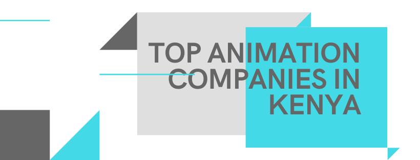Top 5 Best Animation Companies In Kenya 2020 Rankings